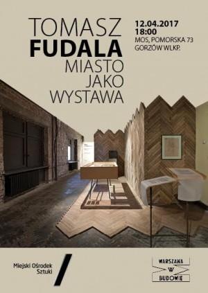 Tomasz Fudala - Miasto jako wystawa